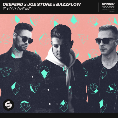 Deepend, Joe Stone, Bazzflow - If You Love Me