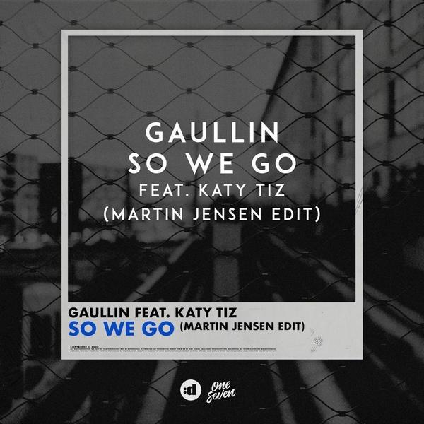Gaullin, Katy Tiz - So We Go (Martin Jensen Edit)