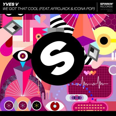 Yves V, Afrojack, Icona Pop - We Got That Cool