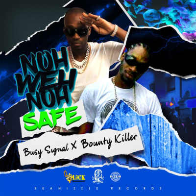 BUSY SIGNAL x BOUNTY KILLER - NUH WEH NUH SAFE