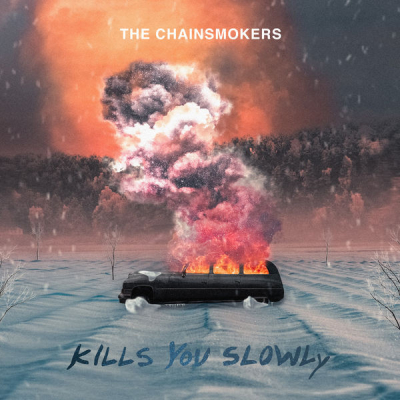 The Chainsmokers - Kills You Slowly