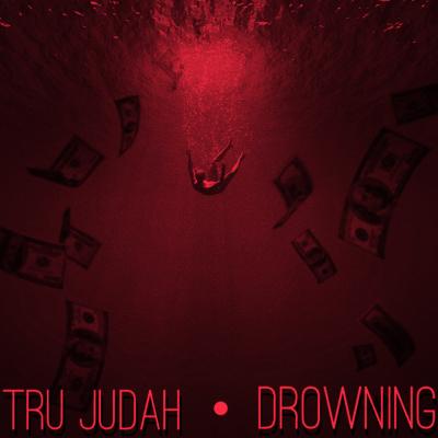 Tru Judah - Drowning