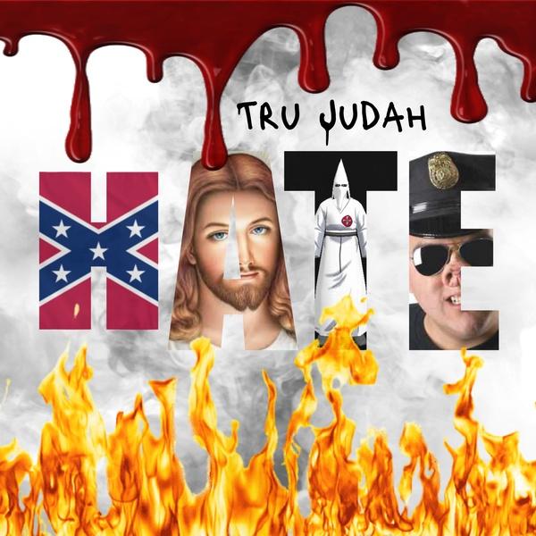 Tru Judah  - HATE