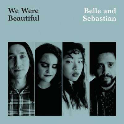 Belle & Sebastian - We Were Beautiful