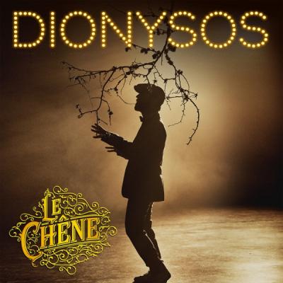 Dionysos - Le chêne